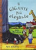 Il gigante più elegante. Ediz. illustrata