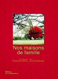 Nos maisons de famille par Anne Wiazemsky