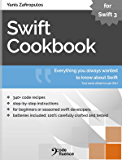 Swift Cookbook: Everything you always wanted to know about Swift, but were afraid to ask (for)