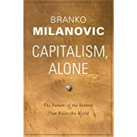 Capitalism, Alone: The Future of the System That Rules the World