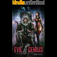 Evil Genius: Becoming the Apex Supervillain book cover