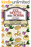 1001 ricette della nonna (eNewton Manuali e Guide)