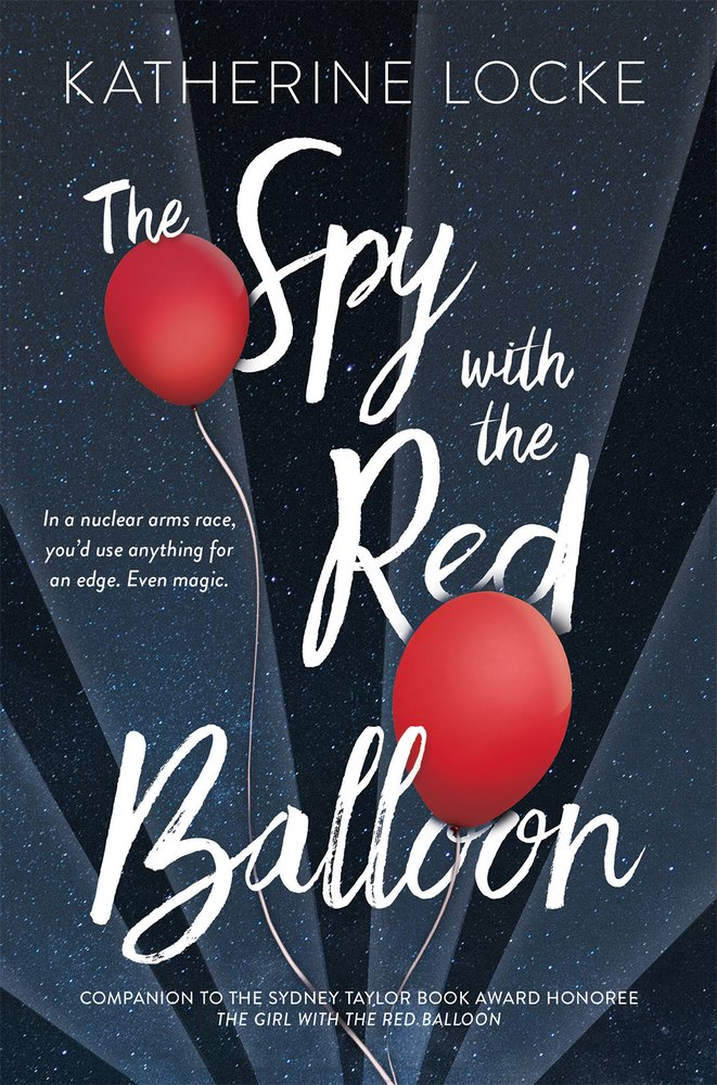 he Spy with the Red Balloon by Katherine Locke
