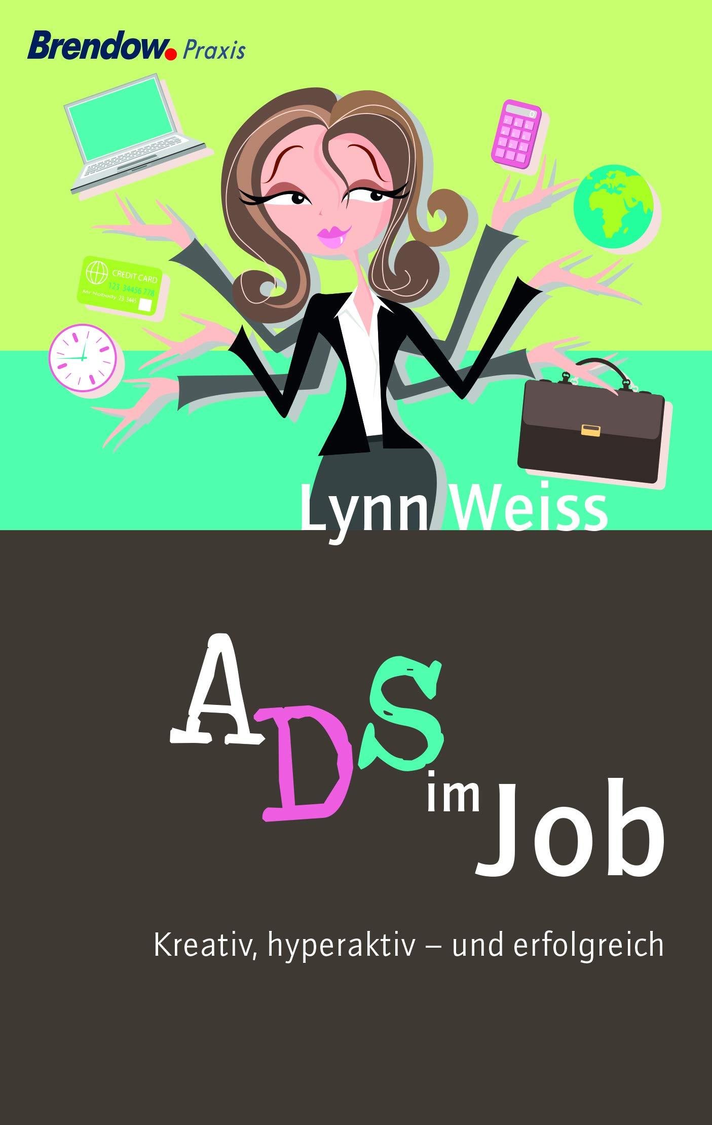 ADS Im Job  Kreativ Hyperaktiv   Und Erfolgreich