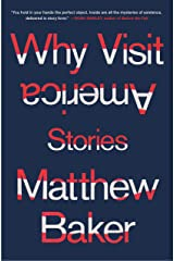 Why Visit America: Stories Kindle Edition