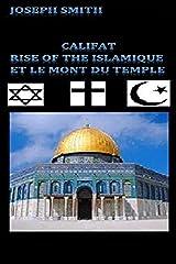 Califat: Rise of the Naton Islamique Et le Mont du Temple (French Edition) Kindle Edition