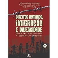 Direitos Humanos, Imigração E Diversidade: Dilemas Da Vida Em Movimento Na Sociedade Contemporânea