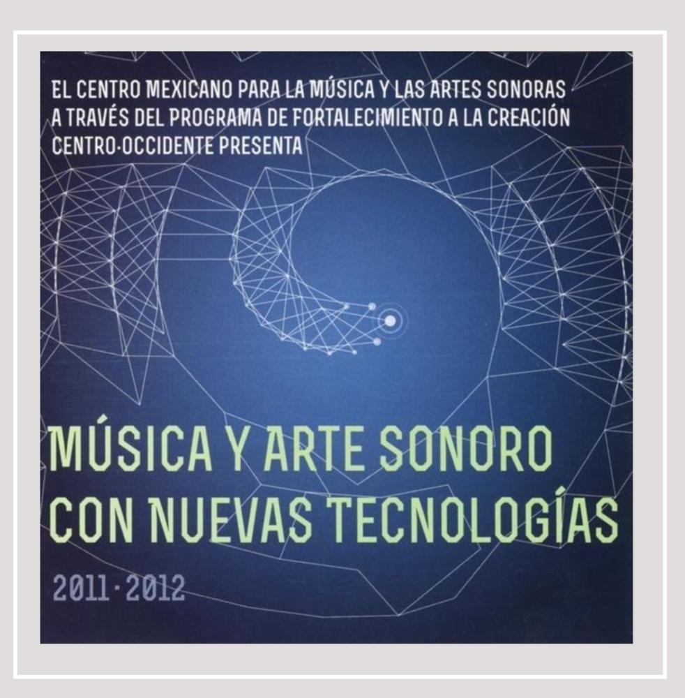 Música y Arte Sonoro Con Nuevas Tecnologías Centro Occidente Presenta