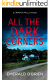 All the Dark Corners (A Crimson Falls Novella)