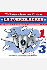 Mi Primer Libro De Contar La Fuerza Aerea (Mi Primer Libro De Contar / My First Counting Book) (Spanish Edition) Board book