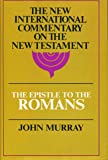 Epistle to the Romans: The English Text With Introduction, Exposition, and Notes (New International Commentary on the New Testament)