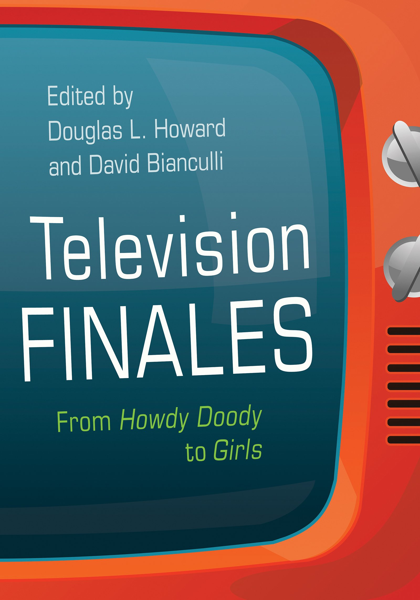 Read Online Television Finales: From Howdy Doody to Girls (Television and Popular Culture) pdf epub