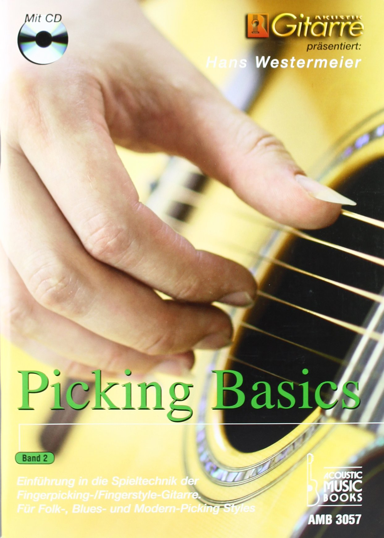 Picking Basics. Einführung in die Spieltechnik der Fingerpicking-/Fingerstyle-Gitarre. Für Folk-, Blues- und Modern-Picking Styles. Band 2