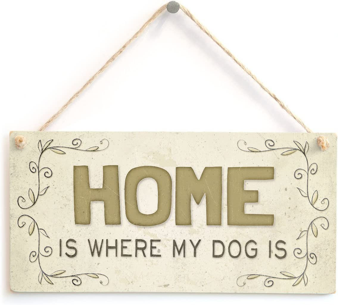 """Meijiafei Home is Where My Dog is - Beautiful Home Accessory Gift Sign 10""""x5"""""""