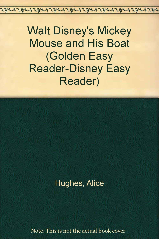 Walt Disney's Mickey Mouse and His Boat (Golden Easy Reader-Disney Easy  Reader): Alice Hughes, Richard Walz: 9780307606921: Amazon.com: Books