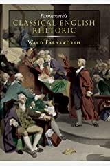 Farnsworth's Classical English Rhetoric Kindle Edition