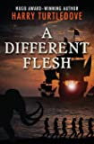 A Different Flesh