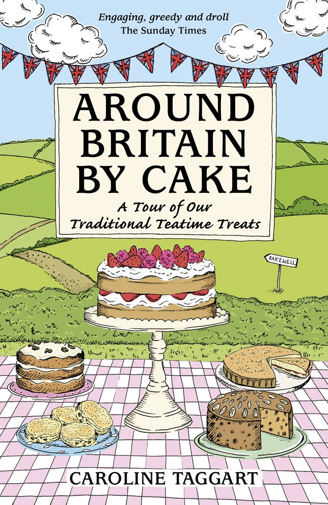 Download Around Britain By Cake: A Tour of Our Traditional Teatime Treats pdf