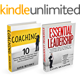 Leadership Coaching: Management Skills EXCLUSIVE 2 In 1 Bundle: 10 Coaching Skills AND Essential Leadership (Management, Coaching Questions, Leadership Skills for Managers)