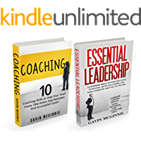 Leadership Coaching: Management Skills EXCLUSIVE 2 In 1 Bundle: 10 Coaching Skills AND Essential Leadership (Management…