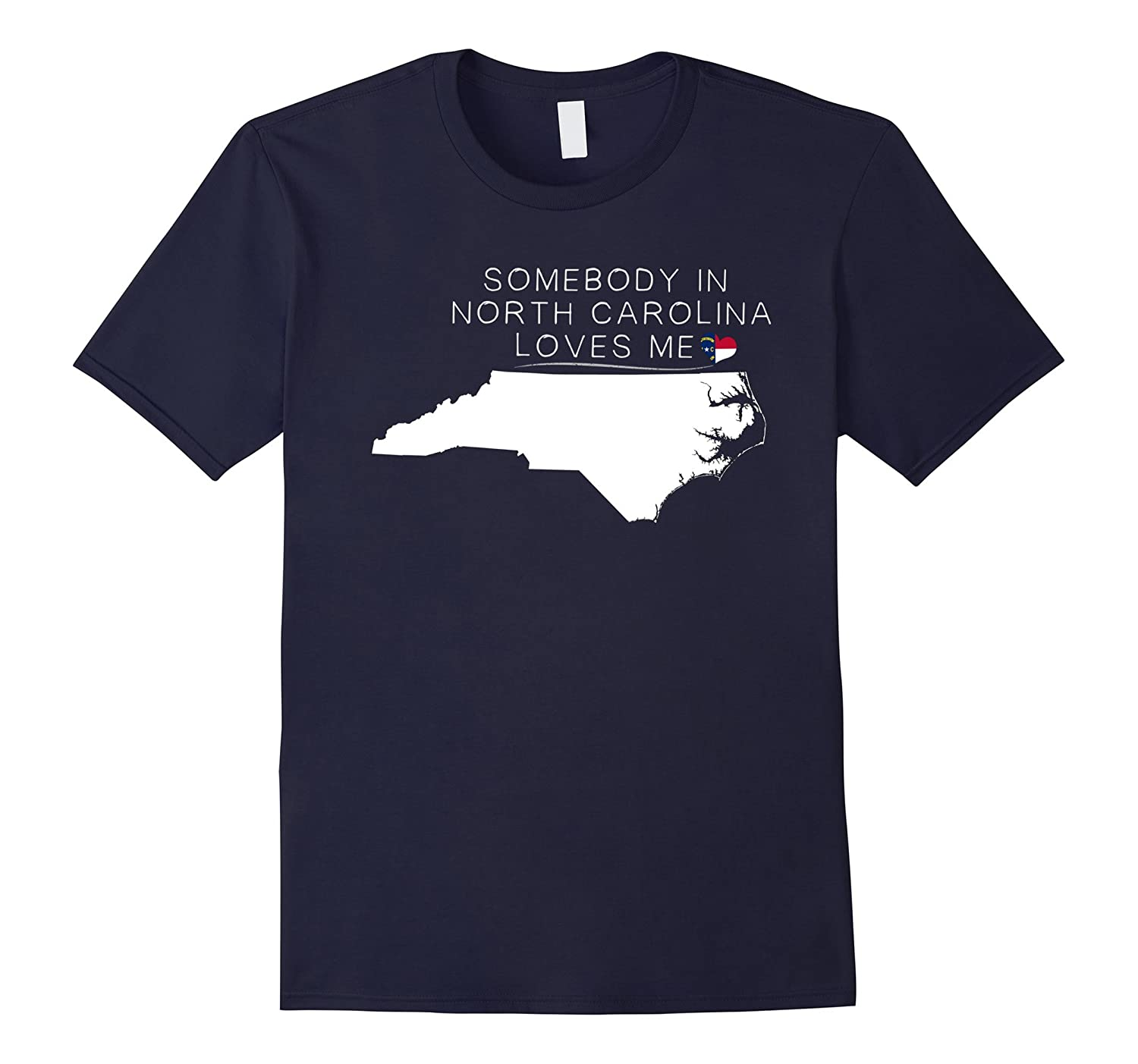 North Carolina T-shirt - Somebody in North Carolina loves me-Vaci