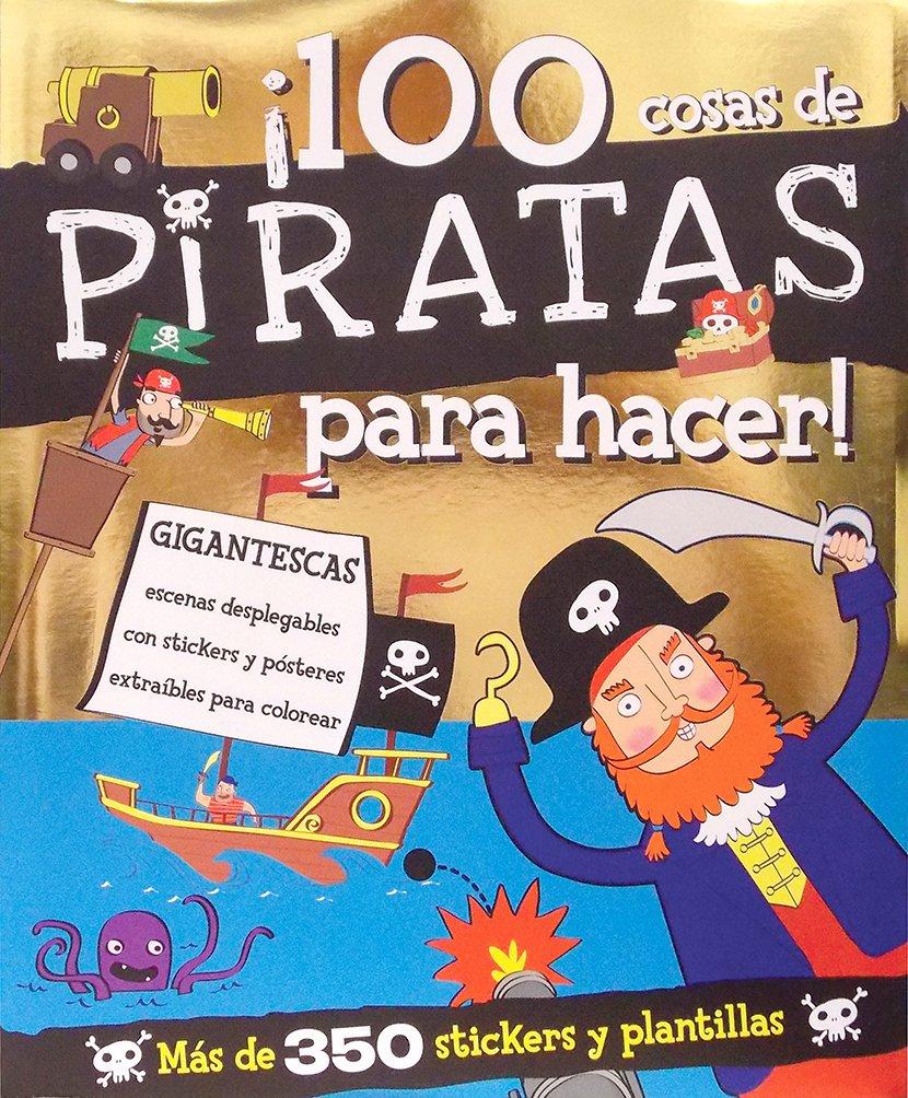 SPIRAL BOUND ACTIVITY: ¡100 COSAS DE PIRATAS PARA HACER!: DELIVERING ...