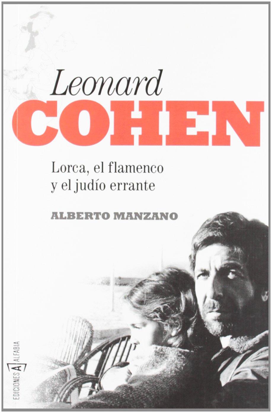 Leonard Cohen: Lorca, el flamenco y el judío errante Alfabia ...