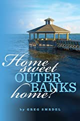 Home Sweet Outer Banks Home? (Home To The Outer Banks) (Volume 1) Paperback