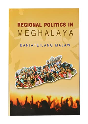 Regional Politics In Meghalaya By Mrb Publishers