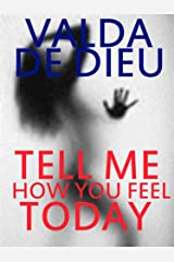 Tell Me How You Feel Today Kindle Edition