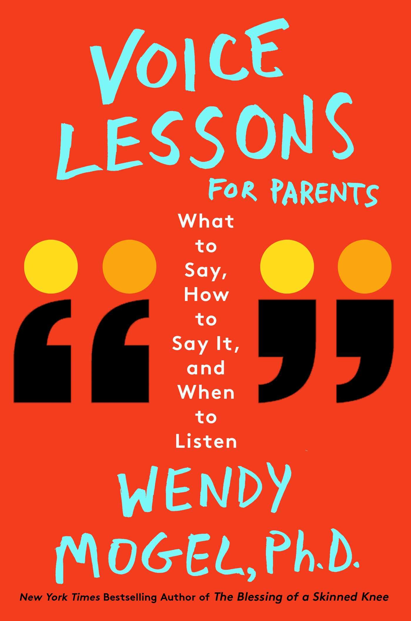 Amazon.com: Voice Lessons for Parents: What to Say, How to Say it, and When  to Listen (9781501142390): Wendy Mogel Ph.D.: Books