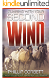 Running With Your Second Wind