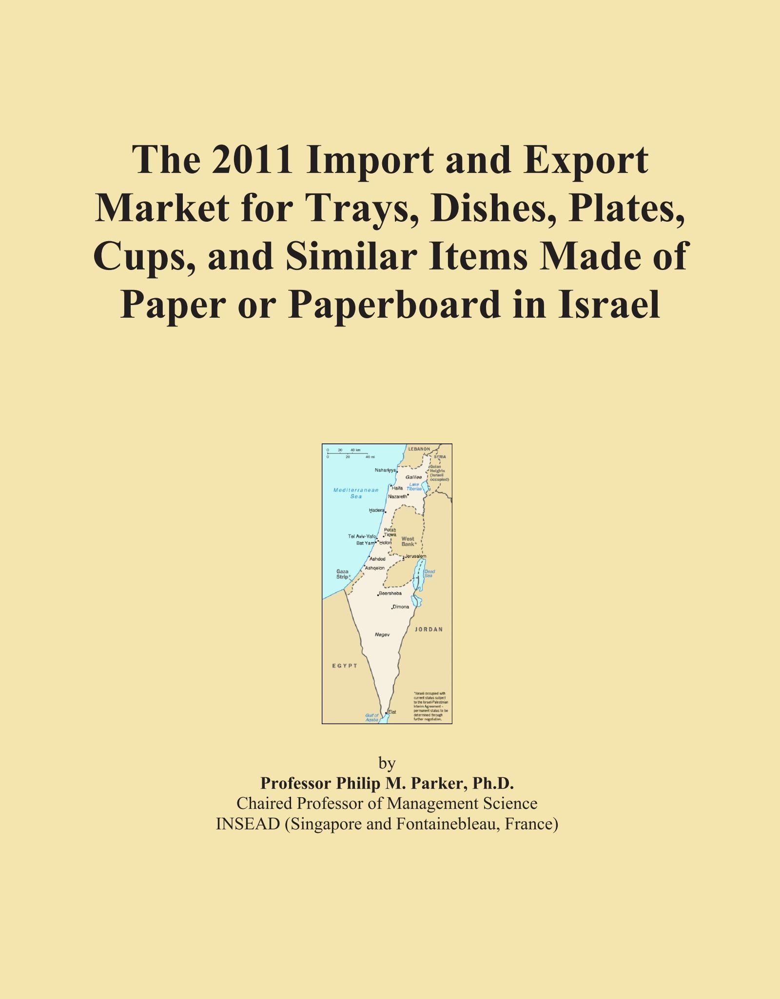 Download The 2011 Import and Export Market for Trays, Dishes, Plates, Cups, and Similar Items Made of Paper or Paperboard in Israel pdf
