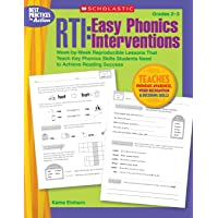 RTI: Easy Phonics Interventions: Week-by-Week Reproducible Lessons That Teach Key Phonics Skills Students Need to…