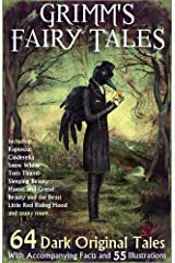 Grimm's Fairy Tales: 64 Dark Original Tales - With Accompanying Facts, 55 Illustrations, and 62 Free Online Audio Files. Kindle Edition