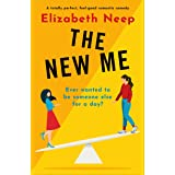 The New Me: A totally perfect, feel-good romantic comedy