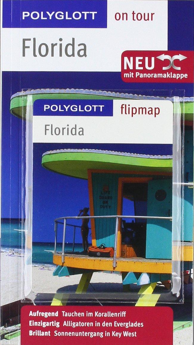 Florida - Buch mit flipmap: Polyglott on tour Reiseführer Broschiert – 1. Juni 2011 Karl Teuschl 3493559836 Kunstreiseführer Florida; Reiseführer