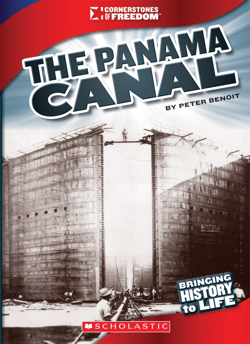 The Panama Canal (Cornerstones of Freedom)