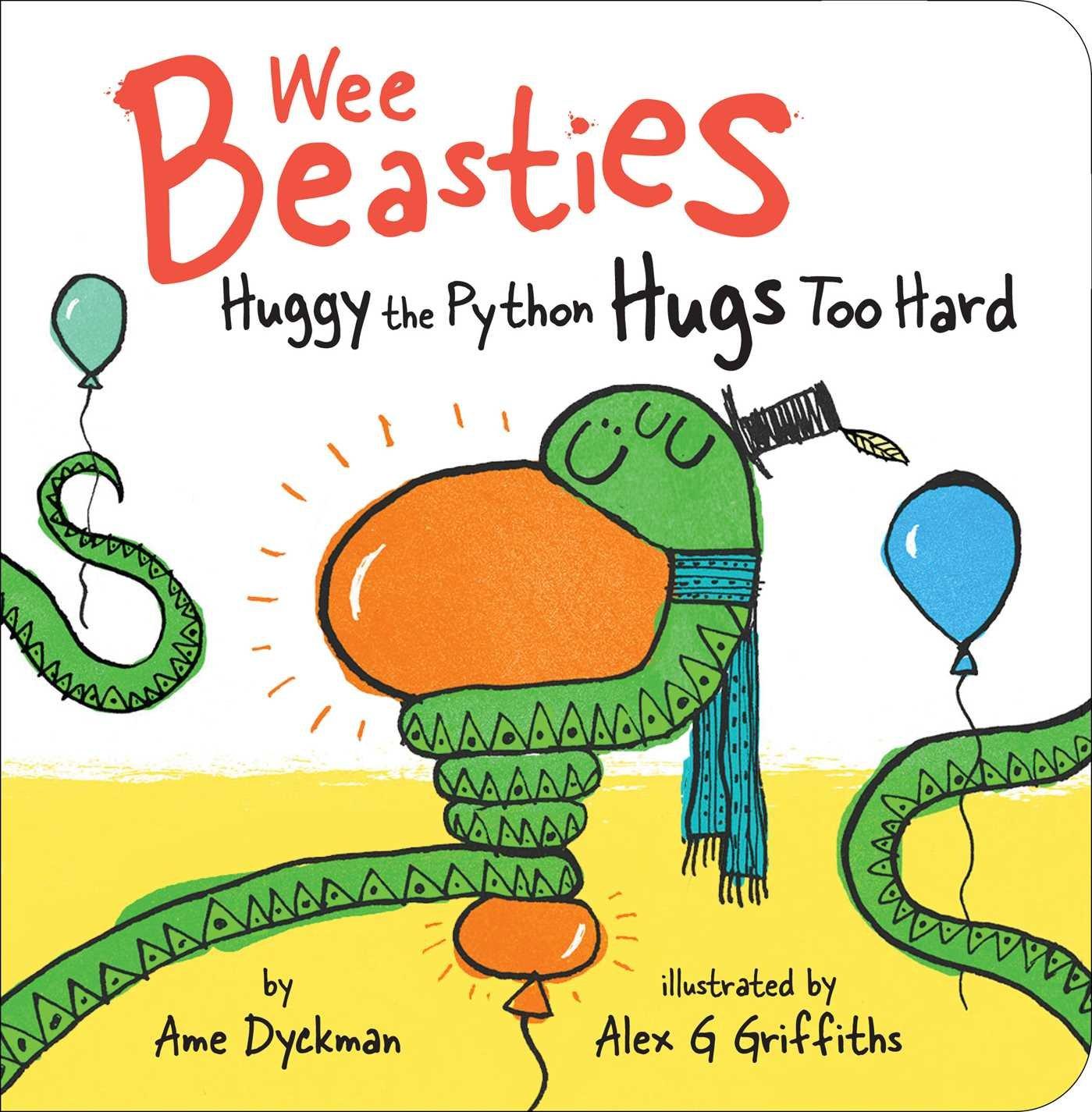Huggy the Python Hugs Too Hard (Wee Beasties): Dyckman, Ame, Griffiths,  Alex G: 9781534410800: Amazon.com: Books