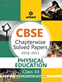 CBSE Chapterwise Solved Papers 2016-2011 Physical Education Class 12th