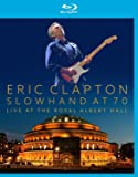Slowhand At 70: Live At The Royal Albert Hall [Blu-ray]
