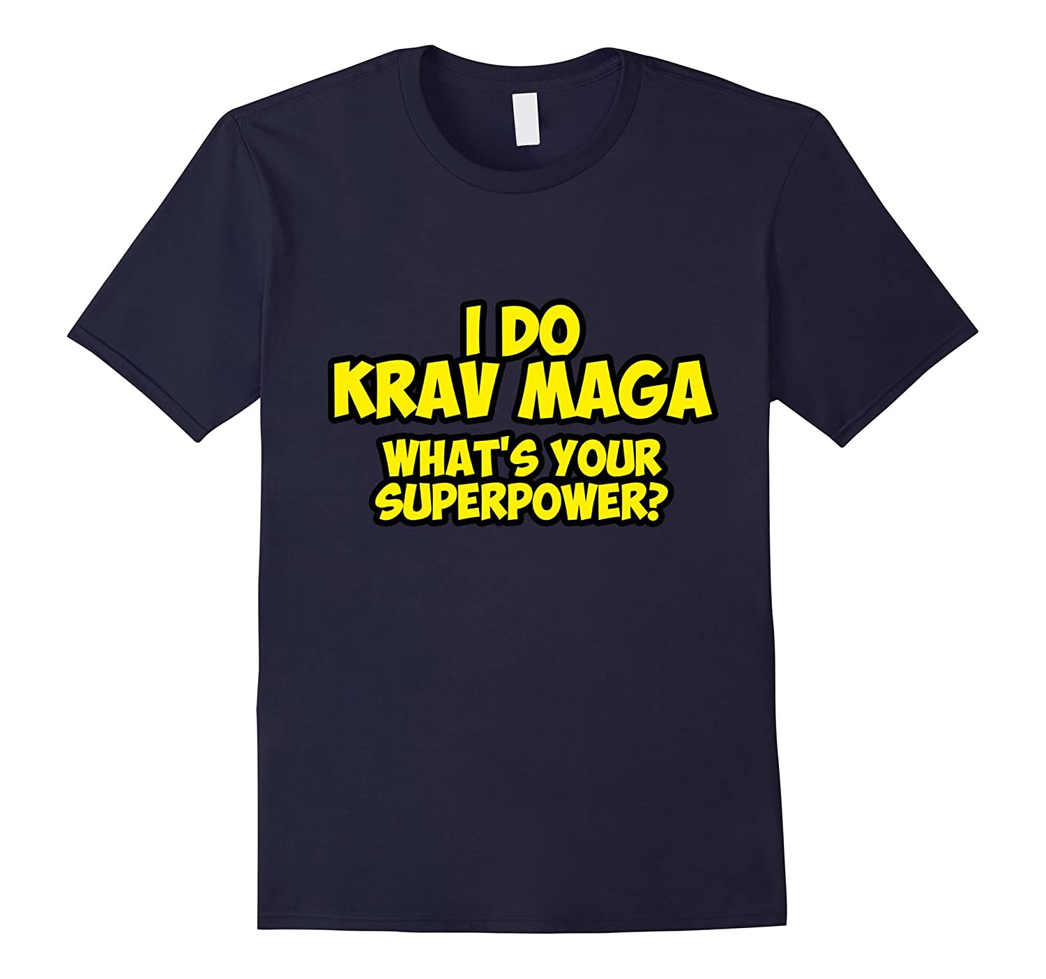 I do Krav Maga Whats Your SuperPower? Israel Army T-Shirt-CD