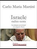 Israele radice santa: La relazione dei cristiani con il popolo ebraico