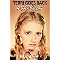 Terri Goes Back to Her Teens: an age regression novella (English Edition)