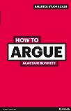 How to Argue (Smarter Study Skills)