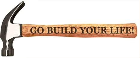 Go Build Your Life Inspirational Graduation Grad Engraved Wood Handle Steel Hammer