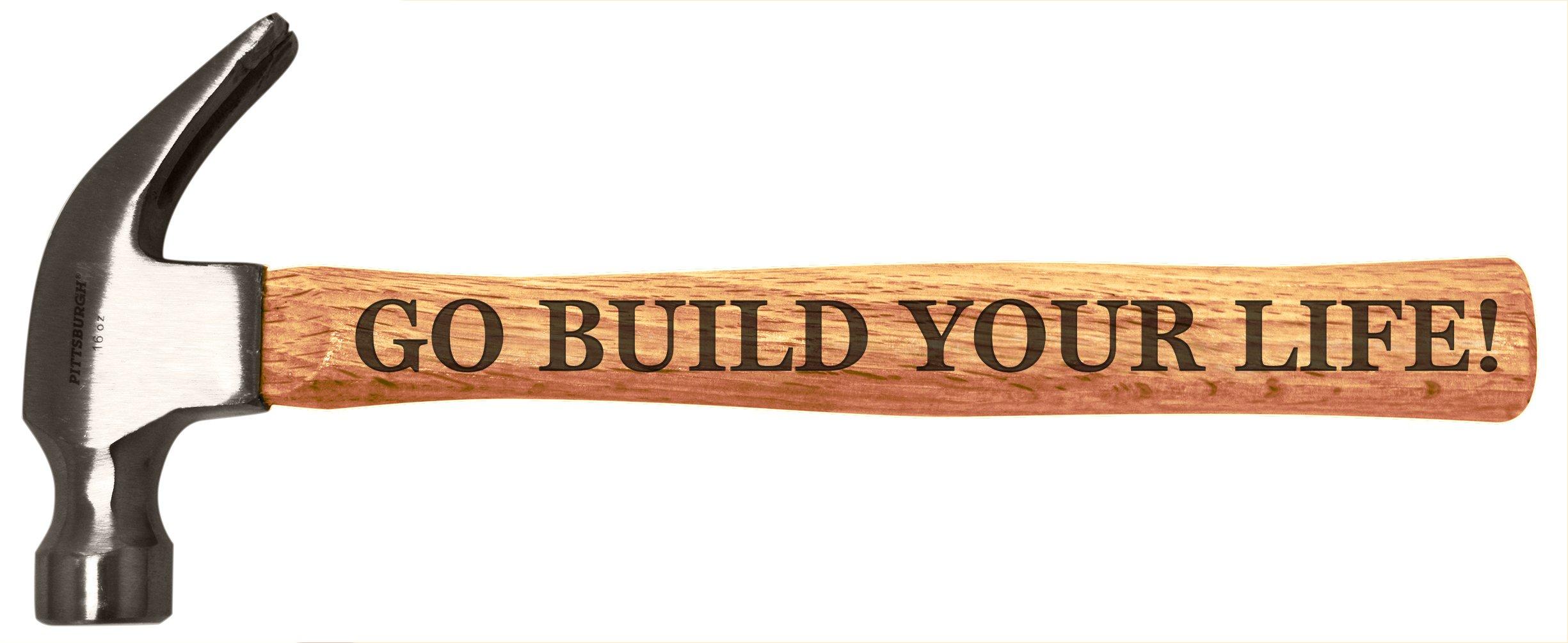 Graduation Gifts Go Build Your Life Inspirational Graduation Grad Engraved Wood Handle Steel Hammer