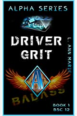 Driver: Grit : The Badass Geek (Badass Security Council (BSC) Book 12) Kindle Edition
