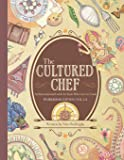 The Cultured Chef: An International Guide for Kids Who Love to Cook - Workbook Edition (Workbook Edition Volumes 1 & 2)