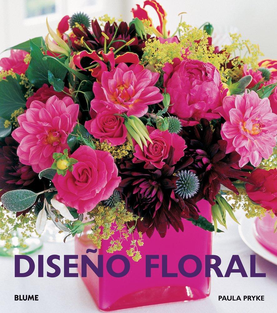 Diseño floral Tapa dura – 22 sep 2011 Paula Pryke BLUME (Naturart) 8480769629 Arreglos florales.